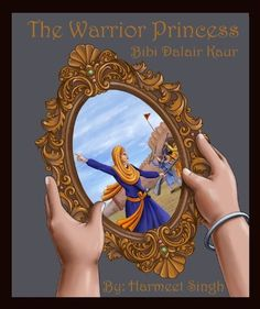 The Warrior Princess - Bibi Dalair Kaur by Harmeet Singh, http://www.amazon.com/gp/product/B008D9W18O/ref=cm_sw_r_pi_alp_Za2Xqb1YMK4XJ