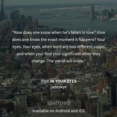 """I'm reading """"IN YOUR EYES"""" on #Wattpad. https://www.wattpad.com/story/31095649-in-your-eyes #quote #fanfiction"""