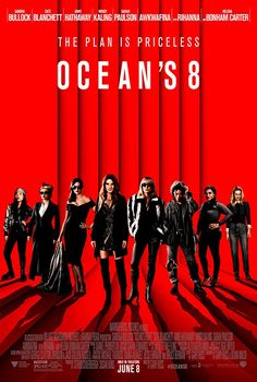 Ocean's 8: Debbie Ocean gathers an all-female crew to attempt an impossible heist at New York City's yearly Met Gala.