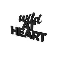 """Der 3D Schriftzug """"Wild at heart"""" – ein ganz individuelles Geschenk für einen besonderen Menschen in Deinem Leben, ein persönliches Dekorationsstatement oder einfach ein schöner Spruch.  Wild At Heart, Special Person, Statements, Wild Hearts, Motivation, Wooden Signs, Lettering, 3d, Special People"""