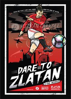 A Movie poster inspired illustration of the new Manchester United striker Zlatan Ibrahimovic. The poster uses the title 'Dare To Zlatan' which is taken from his own personal use of the slogan. Manchester United Football, Football Paintings, Soccer Art, Signature Stamp, Best Football Team, Great Pic, Man United, The Unit, Shopping
