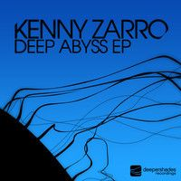 Kenny Zarro - Deep Abyss EP - Deeper Shades Recordings DSOH034 by Lars Behrenroth on SoundCloud
