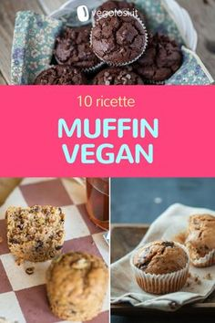 Muffin vegani facili e facilissimi: 10 ricette che vi stupiranno Vegan Treats, Vegan Desserts, Raw Food Recipes, Sweet Recipes, Fall Recipes, Tortillas Veganas, Food Obsession, Vegan Cake, Raw Vegan