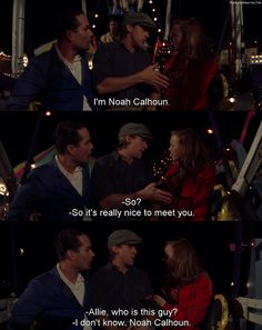 I'm noah calhoun.s really nice to meet you. Allie's Date says: Allie who is this guy? ALLIE says: I don't know, Noah Calhoun ! Notebook Movie Quotes, Movie Love Quotes, Romantic Movie Quotes, Tv Show Quotes, Film Quotes, Ryan Gosling The Notebook, Nicholas Sparks Movies, Film Inspiration, Movie Couples