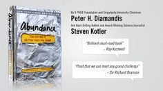 Abundance - the Future Is Better Than You Think by NY Times Bestseller Dr. Peter H. Diamandis and Steven Kotler