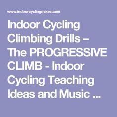 Indoor Cycling Climbing Drills – The PROGRESSIVE CLIMB - Indoor Cycling Teaching Ideas and Music Mixes