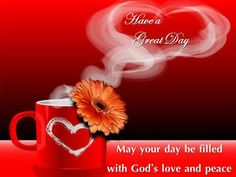 Have a Great Day with a steaming cup of coffee!:-) Best way to start our day with a reminder of God's love for us! Love Can, Just Do It, Peace And Love, How Are You Feeling, Morning Blessings, Morning Prayers, Coffee With Jesus, Greetings For The Day, Good Morning Wallpaper