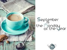 September is the monday of the year ///  www.storminateapotbrand.bigcartel.com  Follows us also on:    FB Storm in a Teapot    G+ goo.gl/yNOUHh    Twitter twitter.com/StormTeapot