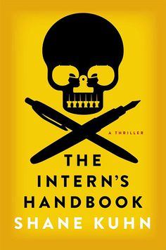 The Intern's Handbook: A Thriller, by Shane Kuhn  This book was so much fun I could barely stand it. Interns are invisible, right? Well, tha...