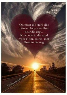 Ontmoet die Here elke môre Prayer Quotes, Bible Verses Quotes, Life Quotes, Good Morning Wishes, Good Morning Quotes, Afrikaanse Quotes, Goeie Nag, Goeie More, Daily Thoughts