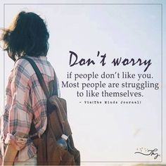 Don't worry if people don't like you Cute Quotes, Words Quotes, Don't Worry Quotes, Our Father In Heaven, Important Life Lessons, Psychology Facts, Picture Quotes, Daughters, Like You