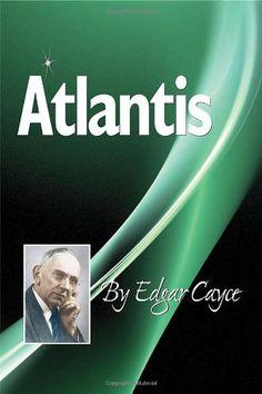 Atlantis by Edgar Cayce,http://www.amazon.com/dp/0876045883/ref=cm_sw_r_pi_dp_NBRztb17KVE8F96Z