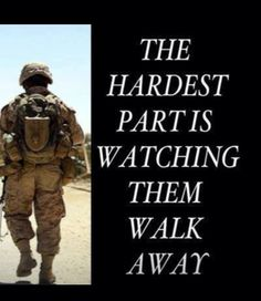 the hardest thing I've ever had to do--Army Mom Army Mom Quotes, Military Quotes, Military Spouse, Army Sayings, Marine Mom Quotes, Military Letters, Military Deployment, Usmc Quotes, Brother Quotes