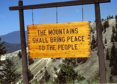 """The mountains shall bring peace to the people."""