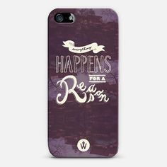 PHOTO QUOTE - Everything Happens For A Reason iPhone & iPod case by PHOTO QUOTE by Alander Wong | Casetagram