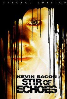Stir of Echoes(1999)After being hypnotized by his sister in law, a man begins seeing haunting visions of a girl's ghost and a mystery begins to unfold around her. Kevin Bacon is great