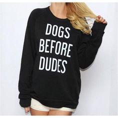 """Dogs Before Dudes"" Sweatshirt (3 Colors)"