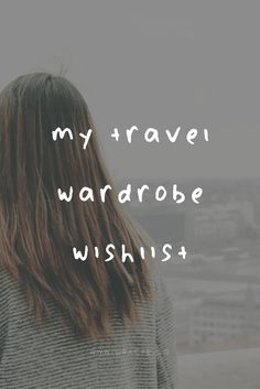 My Travel Wardrobe Wishlist | Traveling requires the best clothes out there, and here is my travel wardrobe wishlist to solve the problem!