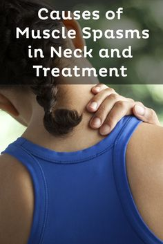 Find out what causes muscle spasms in neck and shoulders and the right treatment. #spasmrelief #stressrelief #unstressyourself http://www.unstressyourself.com/what-causes-muscle-spasms-in-neck-treatment/
