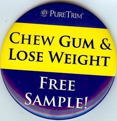 Chew Gum & lose weight    https://glengarry.puretrim.com/puretrim-gum.cfm