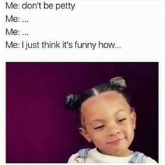 I just think it's funny how IMMATURE your wrinkle, rat ass lookin petty bitch you are! Funny Facts, Funny Tweets, Funny Relatable Memes, Funny Cute, Hilarious, Super Funny, Look At You, Mood Quotes, Real Quotes