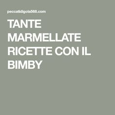 TANTE MARMELLATE RICETTE CON IL BIMBY Nutella, Biscotti, Food Inspiration, Buffet, Food And Drink, Cooking, Breakfast, Recipes, Smoothie