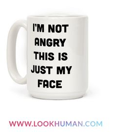 """Mornings aren't easy. This sassy introvert design features the text """"I'm Not Angry This Is Just My Face' for the antisocial, introvert personality that sometimes suffers from chronic RBF (resting bitch face). Perfect for a coffee lover, night owl, introvert pride, introvert jokes, and letting others know you're not a morning person."""