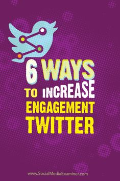6 ways to increase engagement Social Media Digital Marketing, Facebook Marketing, Social Media Tips, Online Marketing, Marketing Ideas, Content Marketing, Twitter Tips, Twitter Help, Twitter For Business