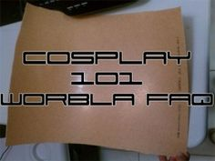 Cosplay 101: Worbla, the Wonder Thermoplastic FAQ - Part 1