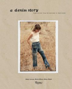 Fashion books A Denim Story: Inspirations from Bellbottoms to Boyfriends