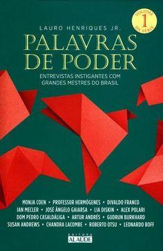 Palavras de Poder reúne entrevistas instigantes com alguns dos principais mestres do Brasil na atualidade.