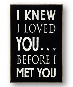Another great find on #zulily! 'Knew I Loved You' Sign Wall Art by Collins #zulilyfinds