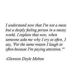 Glennon Doyle Melton Glennon Doyle Melton More from my site The magic of words 86 Deep Thoughts Quotes Every Words That Will Inspire You 37 Motivational Quotes Poem Quotes, Words Quotes, Best Quotes, Life Quotes, Quotes On Poetry, Sorrow Quotes, Cry Quotes, Vulnerability Quotes, Soul Poetry
