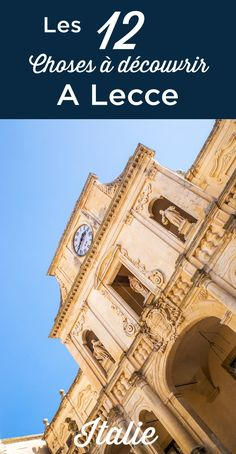 Lecce Italy, Photos Voyages, Italy Travel, Big Ben, Europe, Places, Week End, Trips, Italia