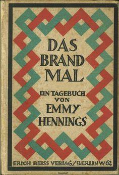 Emmy Hennings. Das Brandmal: Ein Tagebuch. Berlin: Erich Reiss Verlag, 1920. Cover by John Heartfield (Helmut Herzfeld).