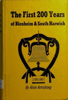 This book is divided into two parts. Part 1 covers the first 100 years of Blenheim and South Harwich history while part 2 covers the next 100 years of Blenheim and South Harwich history. Chatham Kent, The One, Digital, Collection