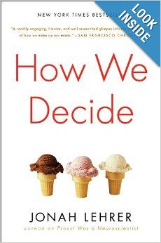 This is a book about how to think more effectively to arrive at better decisions.  It uses the latest findings from neuroscience to help us decide what type of thinking to adopt according to the scenario we are facing.  When we are faced with very little time, the more primitive part of the brain, which majors on intuition, is the one to rely on.  How We Decide will help you understand how both consumers think and offers strategies you yourself might adopt in your business and personal life.