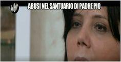 Lo Sperone del Gargano: Abusi sessuali nel convento di padre Pio