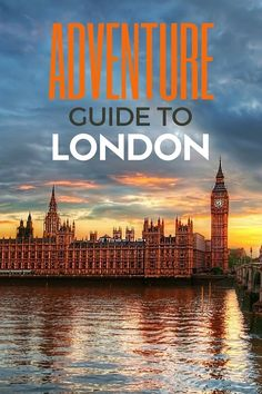 A Thrillseeker's Adventure Guide to London Europe Travel Tips, European Travel, Travel Guides, Places To Travel, Travel Destinations, London Eye, London Tips, London 2016, Adventure Awaits