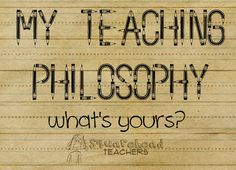 I have often been asked how I feel about a certain aspect of teaching, or to express my philosophy of teaching. It's hard to write into one sentence, or even a small paragraph, because th...