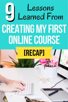 9 Lessons I Learned From Creating My First Online Course | Click through to get a behind the scenes look at my first online course launch, and the exact strategies I used to achieve a 5K launch.