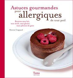 Astuces gourmandes pour allergiques, aux Editions Tana