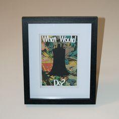 What Would Batman Do?  Framed Batman Silhouette. $28 on Etsy