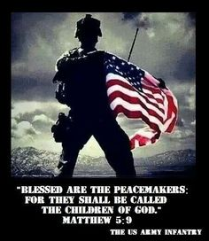 "That right stand tall with that flag thsnl you for everything fighting for are freedom America & Military Love: ""Blessed are the peacemakers: For they shall be called the children of God. Military Quotes, Military Mom, Army Mom, Army Life, Military Holidays, Military Veterans, Shining Tears, My Champion, Bible Verses"