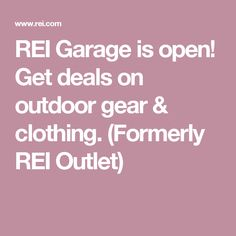 REI Garage is open! Get deals on outdoor gear & clothing. (Formerly REI Outlet)
