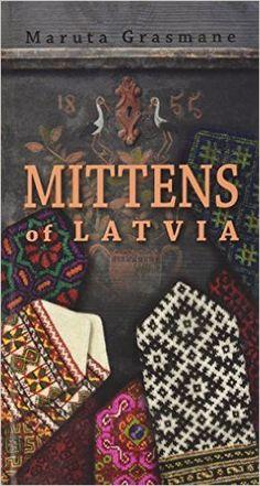 Latvia har ein fargerik og vakker strikketradisjon, og landet er særleg kjent for den rike vottetradisjonen. Tidlegare var det vanleg at dei latviske kvinnene s Mittens Pattern, Knit Mittens, Mitten Gloves, Knitting Books, Knitting Charts, Knitting Patterns, Knitting Projects, Yarn Color Combinations, Fair Isle Knitting