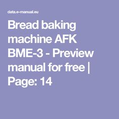 Bread baking machine AFK BME-3 - Preview manual for free | Page: 14