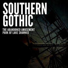 The Abandoned Amusement Park of Lake Shawnee — Southern Gothic Lake Shawnee Amusement Park, Southern Gothic, West Virginia, Playground, Abandoned, The Past, Death, History, Children Playground