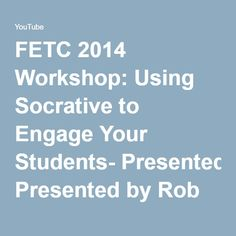 FETC 2014 Workshop: Using Socrative to Engage Your Students- Presented by Rob Zdrojewski - YouTube