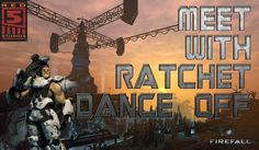 Firefall Meet With Ratchet Level 1-5 Dance off  HD